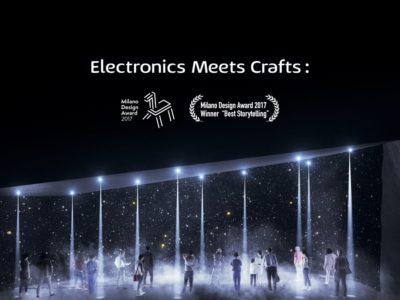 Electronics Meets Crafts : Milan Design Week 2017