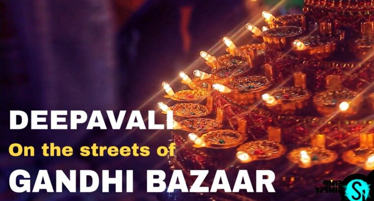 The Carnivals || S1.E2 || Deepavali on the streets of Gandhi Bazaar || Basavanagudi