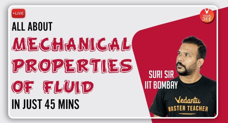 All about Mechanical properties of Fluids in simply 45 minutes   JEE Physics   Fluid Mechanics   Vedantu