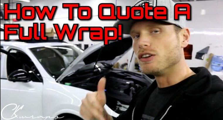 How To Worth Out A Full Automobile Automobile Wrap  How To Give A Vinyl Wrap Quote