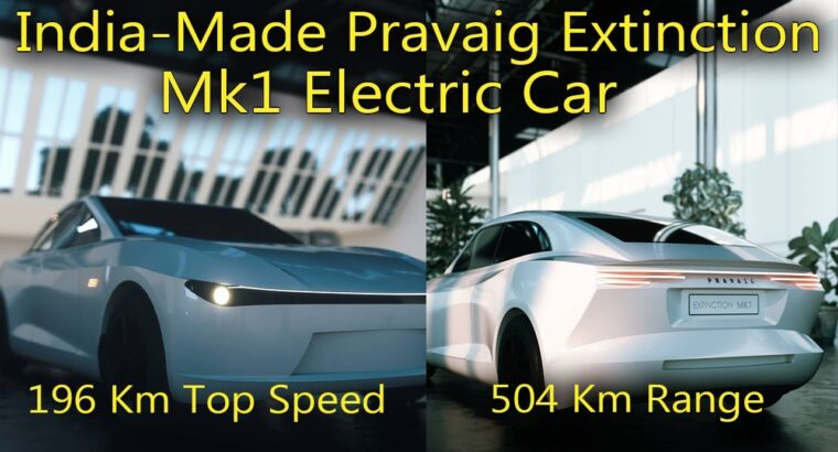 India-Made Pravaig Extinction Mk1 Electrical Automotive : Launching Quickly
