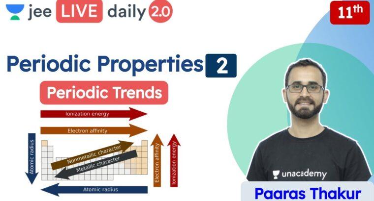 JEE: Periodic Properties L2 | Periodic Tendencies | Unacademy JEE | JEE Chemistry | Paaras Sir