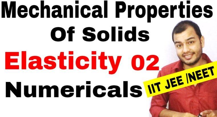 MECHANICAL PROPERTIES OF SOLIDS 02    Elasticity : Numericals on Stress Pressure IIT JEE  MAINS/ NEET
