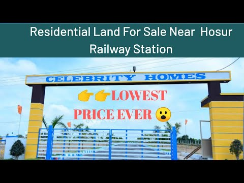 Reasonably priced Residential Land For Sale In Hosur | Lowest Worth | Close to HOSUR Railway Station
