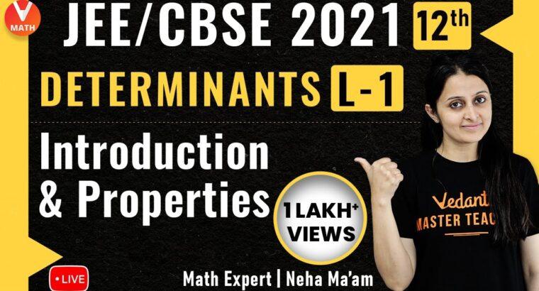 Determinants L-1 | Introduction & Properties | Class 12 | JEE Maths | JEE 2021 | Vedantu