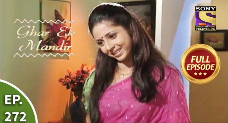 Ep 272 – Archana Will get Caught – Ghar Ek Mandir – Full Episode