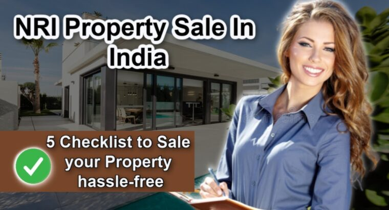 NRI Property Sale In India – 5 Guidelines to Sale your Property hassle-free#NRI#Propertysale#TDS