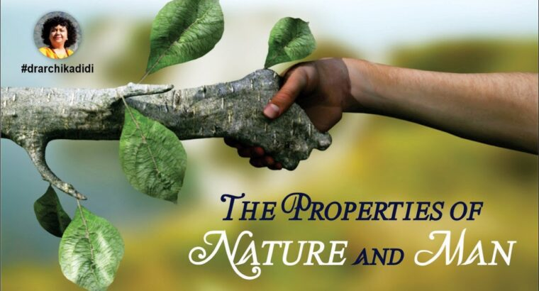 The Properties of Nature and Man | Dr Archika Didi