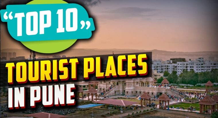 Prime 10 Finest Vacationer Locations to Go to in Pune   India