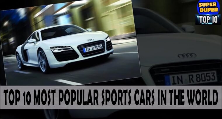 High 10 Most In style Sports activities Automobiles in The World – HD Newest 2018
