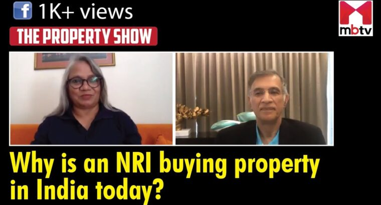 Why is an NRI shopping for property in India as we speak?