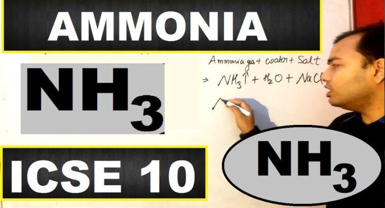 Ammonia   Ammonia ICSE 10 CHEMISTRY   Preparation and Properties of Ammonia   10 ICSE  
