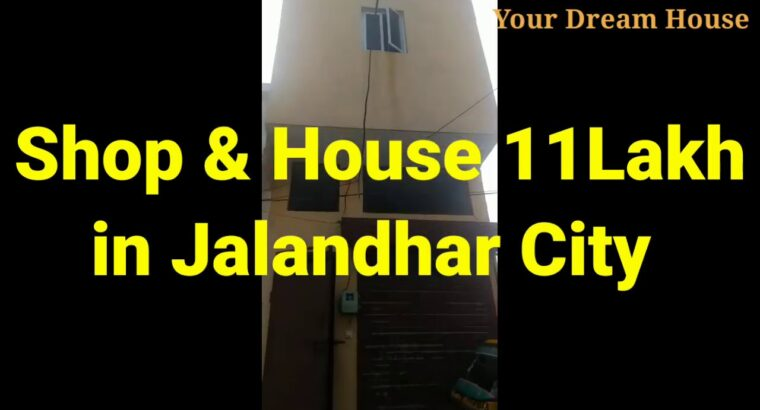 Home With Store For Sale 11Lakh Jalandhar Metropolis Property in Punjab India