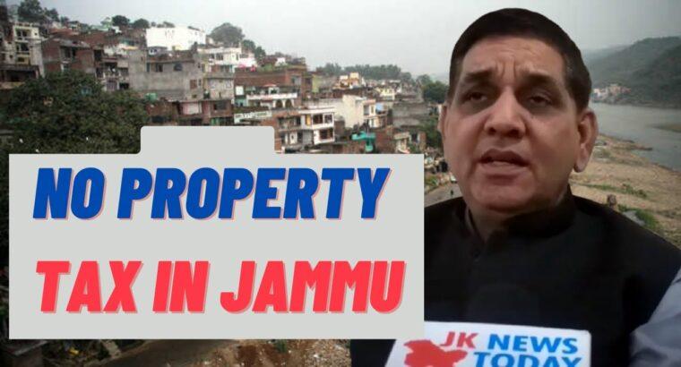 No Property Tax in Jammu : JMC Mayor | JK Information As we speak