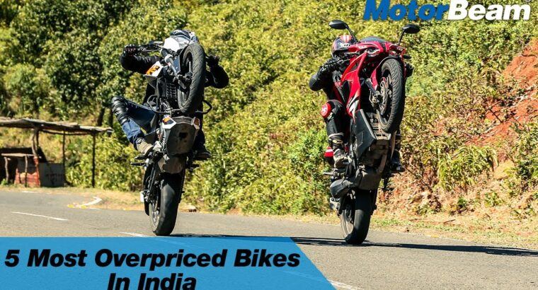 Prime 5 Most Overpriced Bikes In India | MotorBeam