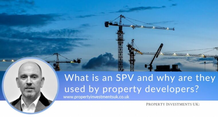 What's an SPV and Why are They Utilized by Property Builders?