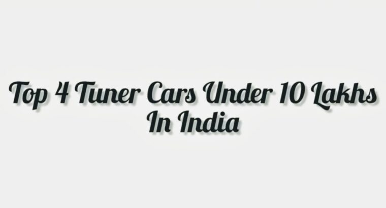 Four Tuner Vehicles Underneath 10 Lakhs in India