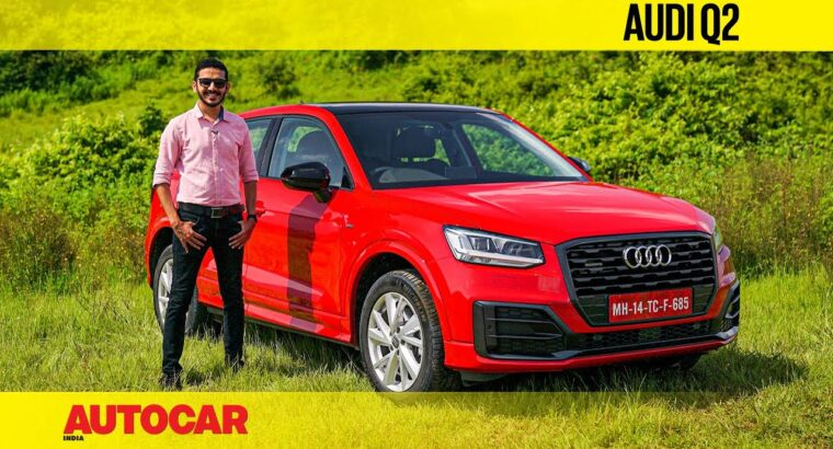 Audi Q2 India overview – Audi's enjoyable, quick and funky compact crossover | First Drive | Autocar India