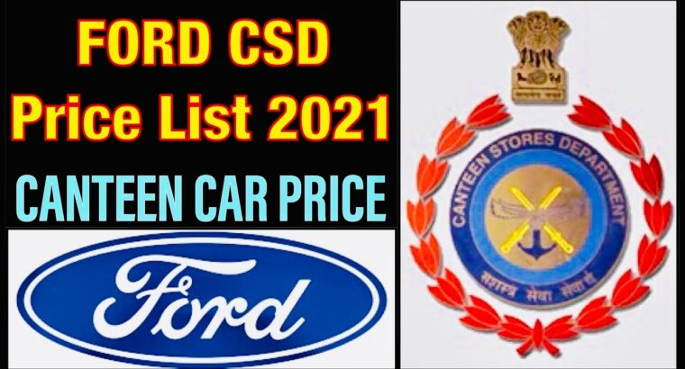 Ford Canteen Automotive Worth record 2021 | CSD Automotive Worth | CSD Automotive Worth record 2021 | Ford CSD Automotive Worth 2021