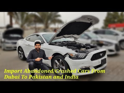 How To Import Deserted Automobiles From Dubai To India and Pakistan