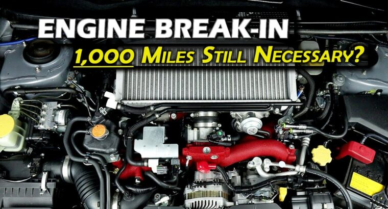 How you can Break in New Automotive Engine Dialogue