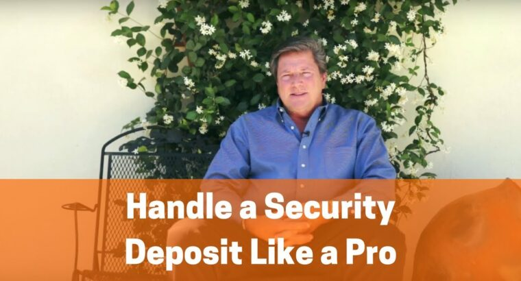 How you can Deal with a Safety Deposit for Rental Properties