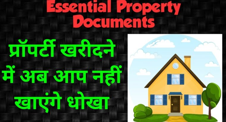 Necessary Paperwork to examine earlier than Shopping for any Property in India
