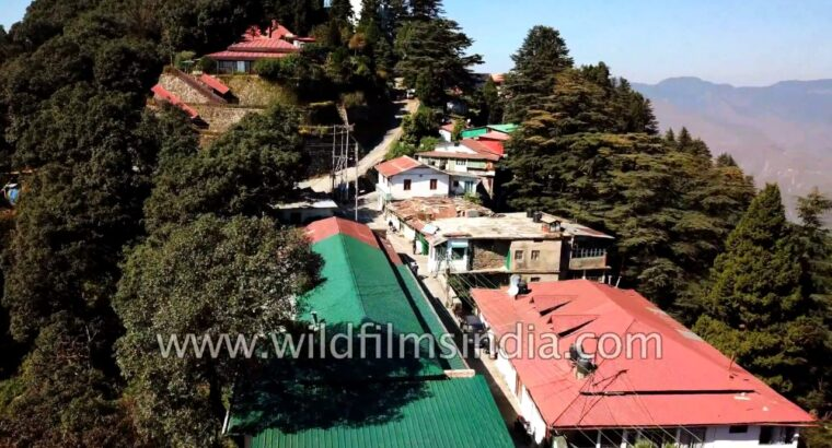 Landour Sisters' Bazaar, Prakash's store, Prannoy Roy and Dev Anand's home : aerial view