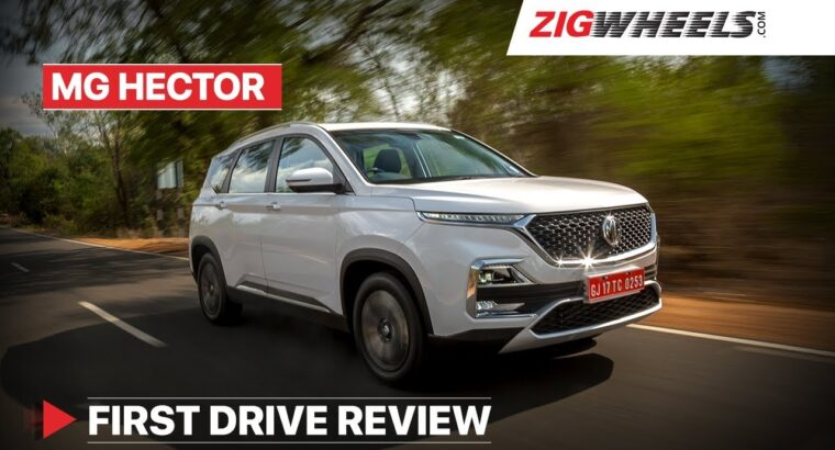 MG Hector India Value begins at Rs 12.18 Lakh | Detailed Evaluate | Rivals Tata Harrier & Jeep Compass