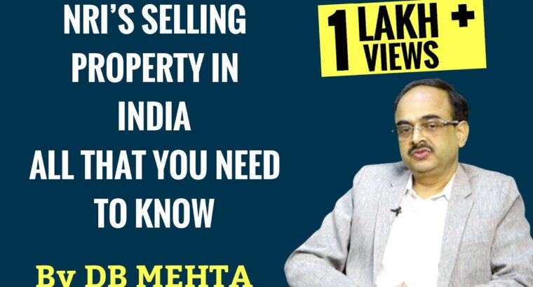 NRIs Promoting Property In India – All that you should know – By D B Mehta