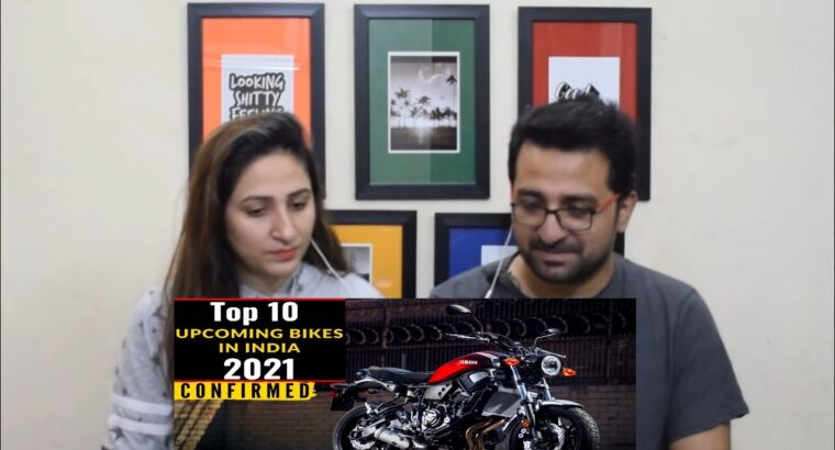 Pakistani Reacts to High 10 Upcoming Bikes In India 2021   Confirmed Upcoming Bikes 2021   Bikes 2021