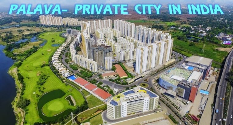 Palava-Good metropolis in India | Tasks in Palava | Property in Mumbai | Lodha Tasks |Papa Property