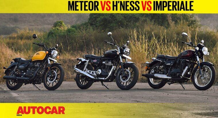 Royal Enfield Meteor 350 vs Honda H'ness CB350 vs Benelli Imperiale 400 |Comparability| Autocar India