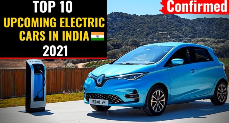 Upcoming Electrical Automobiles 2021🔥| Finest Electrical Automobile In India | Upcoming Electrical Automobiles 2021|Unique🔥
