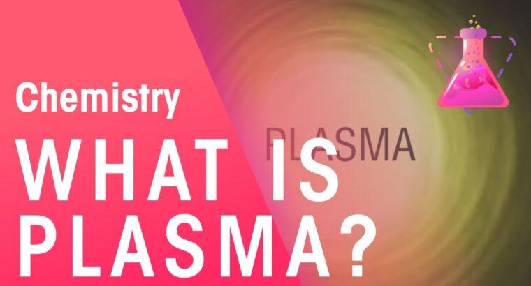 What Is Plasma | Properties of Matter | Chemistry | FuseSchool