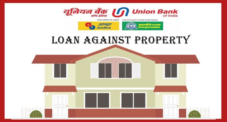 mortgage laon | union financial institution of india | mortgage in opposition to property