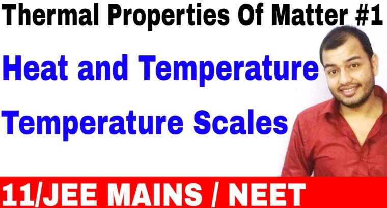 11 Physics chapter 11    Thermal Properties Of Matter 01    Warmth and Temperature  Temperature Scales