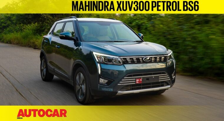 2020 Mahindra XUV300 Petrol evaluation – BS6 energy and a lower cost | First Drive | Autocar India