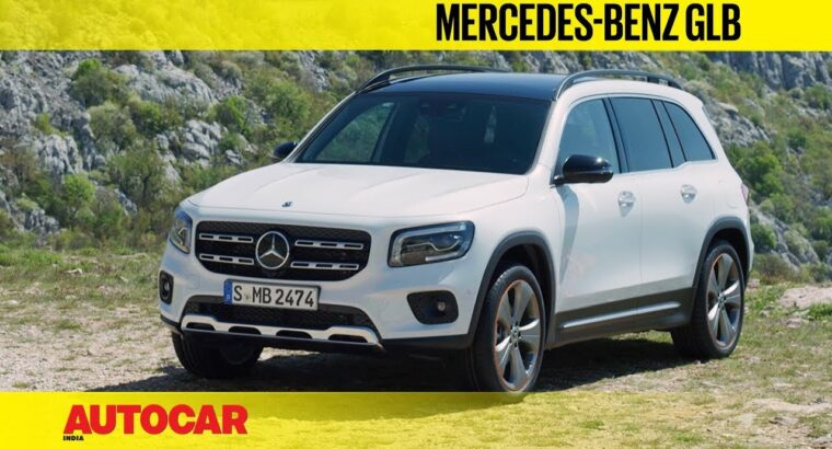 Mercedes-Benz GLB – 7-seat compact luxurious SUV | First Look and Walkaround | Autocar India