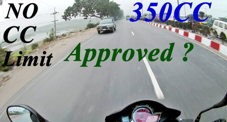 No CC Restrict On Bikes || 350cc Bikes In Bangladesh ||Bike Engine CC Restrict To 350cc Accepted !!
