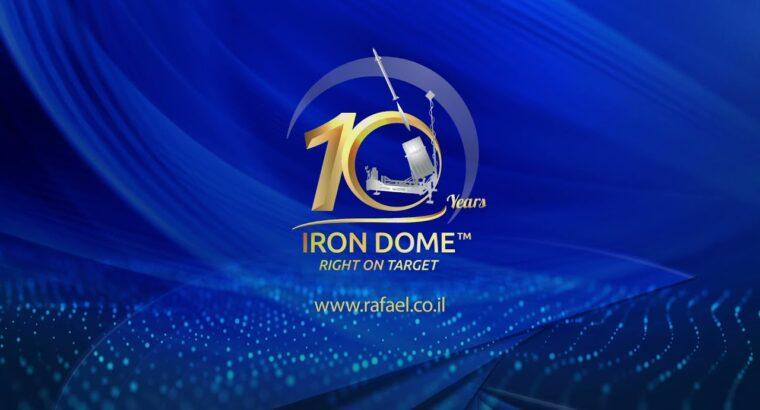 RAFAEL'S IRON DOME™ Celebrating 10 Years of Iron Protection
