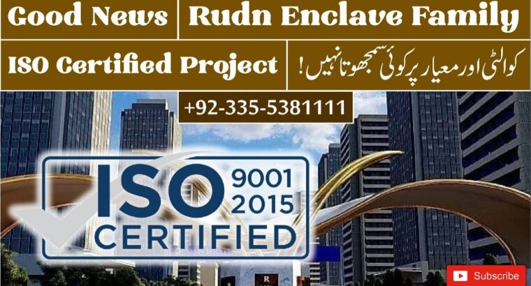 RUDN ENCLAVE    RUDN ENCLAVE LATEST NEWS ISO CERTIFIED HOUSING PROJECT APPROVED