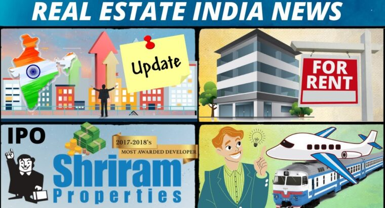 Actual Property India Information: Luxurious property enhance   Shriram properties Rs.800 Cr IPO & Extra