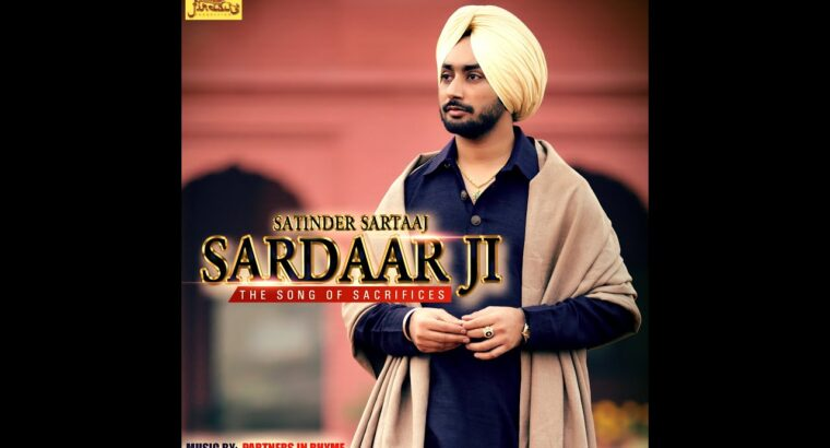 SARDAAR JI   SATINDER SARTAAJ   Official Full Tune   HD