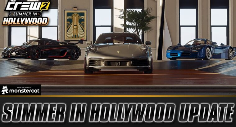 The Crew 2: SUMMER IN HOLLYWOOD UPDATE   NEW CARS, VANITIES, LIVE SUMMITS, CLASSIC MOVIE CARS & MORE