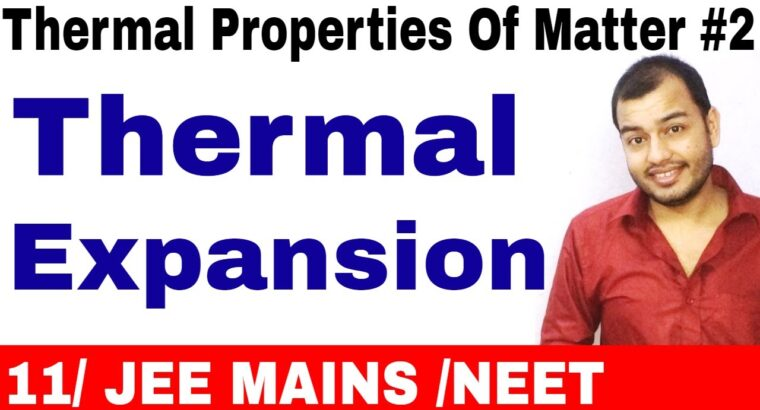 Thermal Properties Of Matter 02 || Thermal Enlargement -All Ideas for JEE MAINS/ NEET