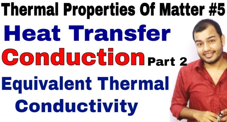 Thermal Properties Of Matter 05   Warmth Switch : Conduction half 2  Equal Thermal Conductivity