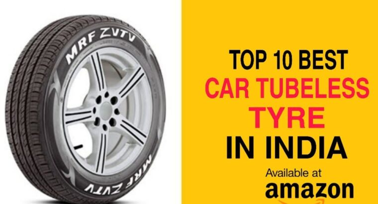 Prime 10 Finest Tubeless Tyre For Automotive in India With Value 2021 | Finest Tubeless Tyre Model Ceat & Mrf