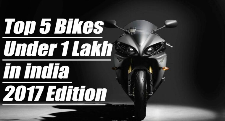 Prime 5 Bikes in india Underneath 1 lakh – Bikes Underneath 1 Lakh in india 2017