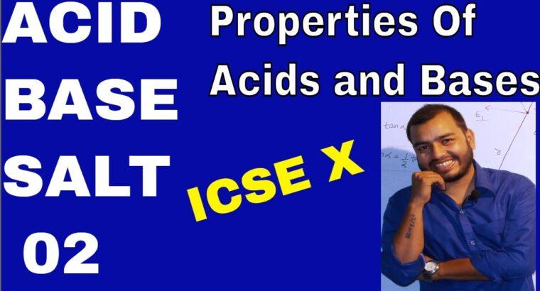 Acids Base Salts 02 : Properties of Acids And Bases : ICSE X CHEMISTRY
